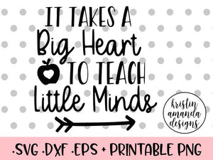 picture about It Takes a Big Heart to Shape Little Minds Printable named It Normally takes a Large Center in the direction of Practice Small Minds SVG DXF EPS PNG Slice Record  Cricut Silhouette