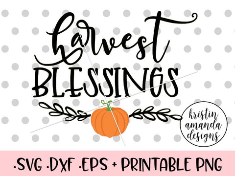 Harvest Blessings Fall SVG DXF EPS PNG Cut File • Cricut • Silhouette - SVG File Cricut Kristin Amanda Designs