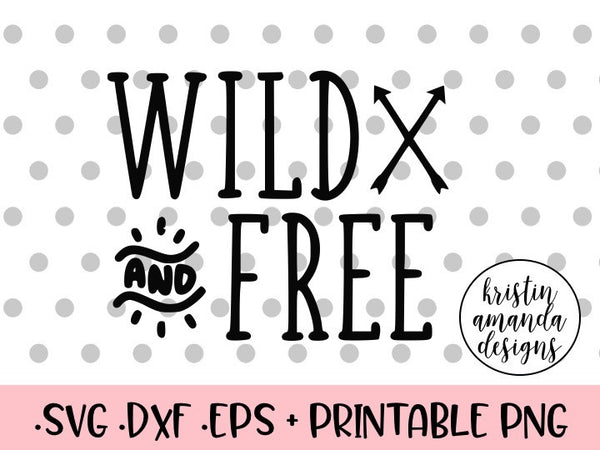 wild and free svg cut file