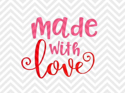 Made With Love Valentine's Day Baby Onesie SVG and DXF EPS Cut File • Cricut • Silhouette - SVG File Cricut Kristin Amanda Designs
