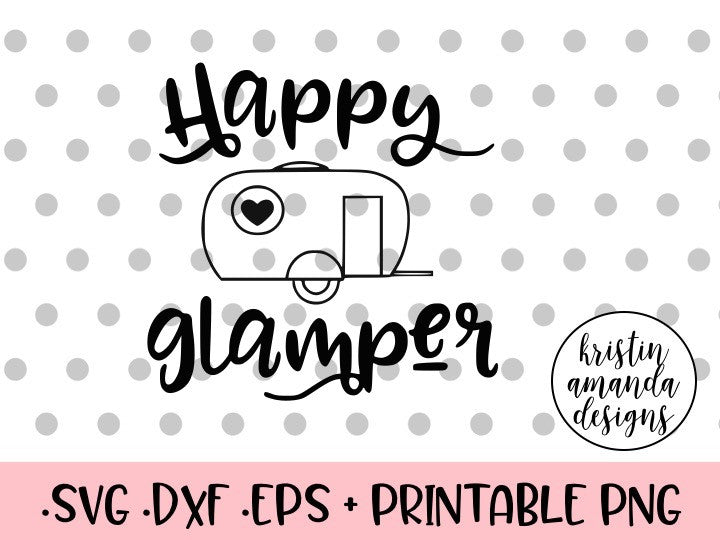 Download Happy Glamper Camping SVG DXF EPS PNG Cut File • Cricut ...