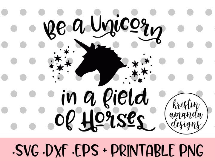 picture regarding Be a Unicorn in a Field of Horses Free Printable known as Be a Unicorn Within a Market of Horses SVG DXF EPS PNG Slice Report Cricut  Silhouette