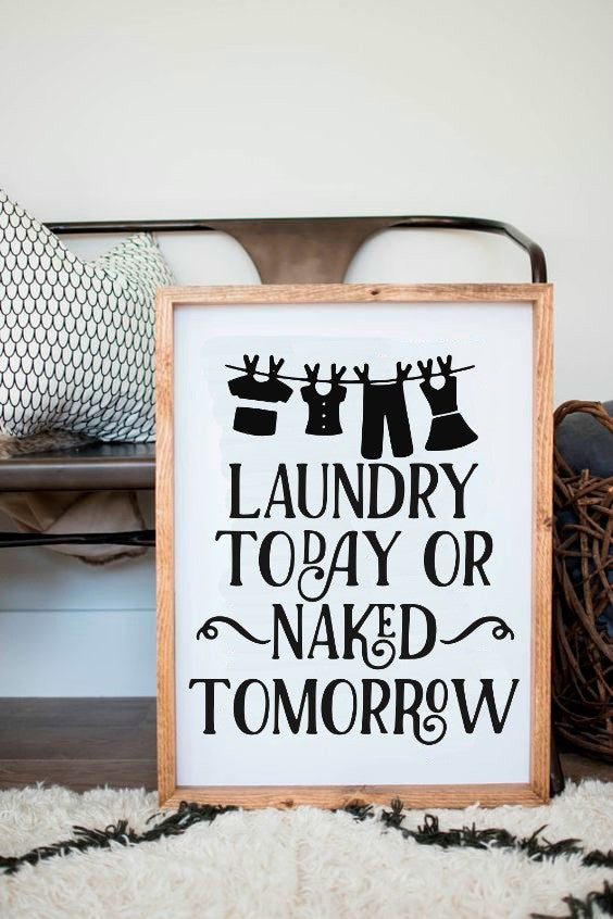Laundry today or naked tomorrow SVG File