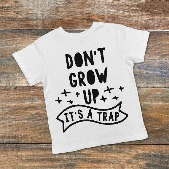 Don't Grow Up It's a Trap SVG DXF EPS PNG Cut File • Cricut • Silhouette