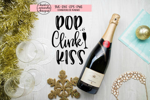 Pop Clink Kiss New Year SVG DXF EPS PNG Cut File • Cricut • Silhouette - SVG File Cricut Kristin Amanda Designs