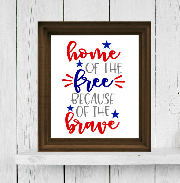 Home of the Free Because of the Brave Fourth of July SVG DXF EPS PNG Cut File • Cricut • Silhouette