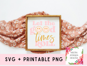 Let the Good Times Roll Spring Easter SVG DXF EPS PNG Cut File • Cricut • Silhouette