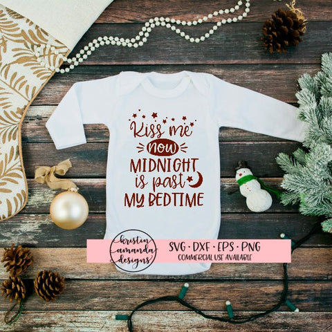 Kiss Me Now Midnight is Past My Bedtime New Year  SVG DXF EPS PNG Cut File • Cricut • Silhouette - SVG File Cricut Kristin Amanda Designs