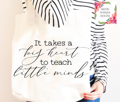 It Takes A Big Heart to Teach Little Minds SVG DXF EPS PNG Cut File • Cricut • Silhouette