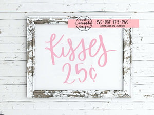 Kisses 25¢ Valentine's Day SVG DXF EPS PNG Cut File • Cricut • Silhouette - SVG File Cricut Kristin Amanda Designs