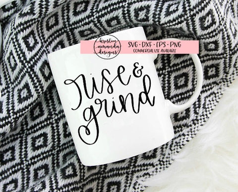 Rise and Grind SVG DXF EPS PNG Cut File • Cricut • Silhouette