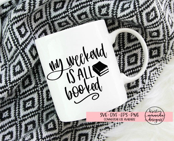 My Weekend is All Booked SVG DXF EPS PNG Cut File • Cricut • Silhouette