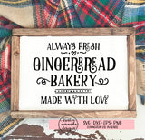 Gingerbread Bakery Always Fresh Farmhouse Christmas SVG DXF EPS PNG Cut File • Cricut • Silhouette