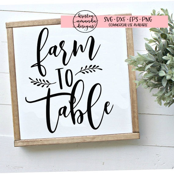 Farm to Table SVG DXF EPS PNG Cut File • Cricut • Silhouette