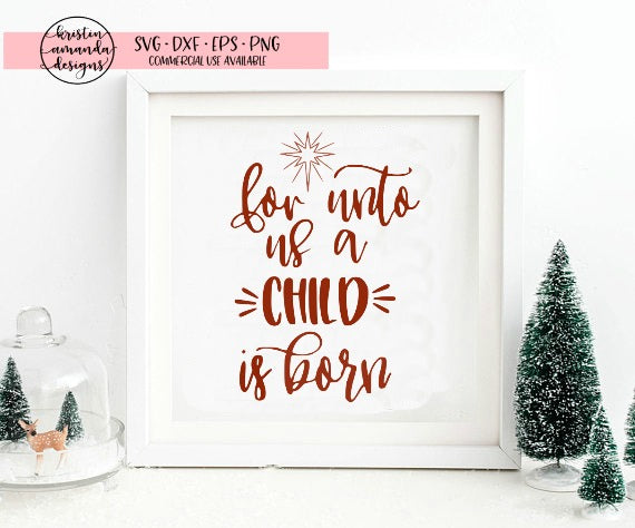 For Unto Us A Child Is Born Christmas SVG DXF EPS PNG Cut File • Cricut • Silhouette