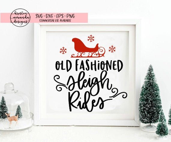 Old Fashioned Sleigh Rides Christmas SVG DXF EPS PNG Cut File • Cricut • Silhouette