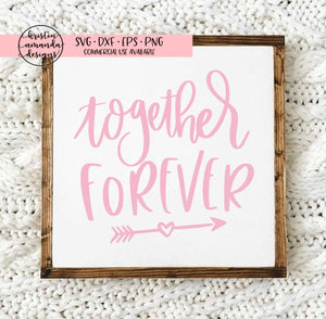 Together Forever Valentine's Day SVG DXF EPS PNG Cut File • Cricut • Silhouette - SVG File Cricut Kristin Amanda Designs