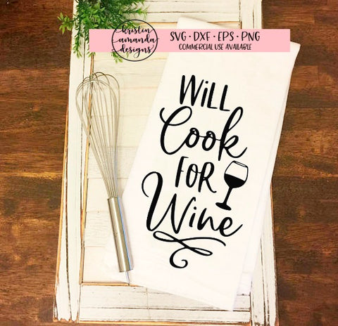 Will Cook for Wine SVG DXF EPS PNG Cut File • Cricut • Silhouette