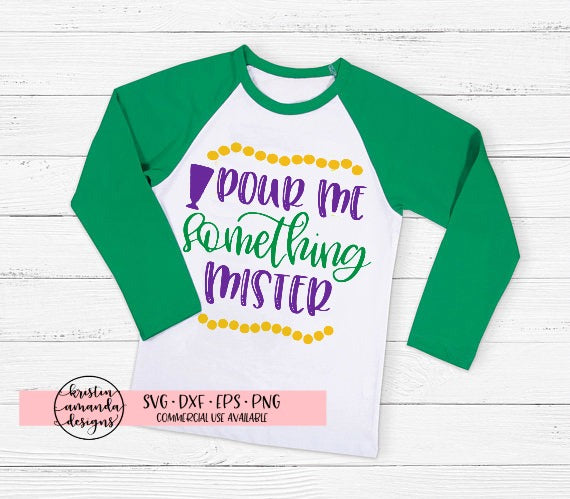 Pour Me Something Mister Mardi Gras SVG DXF EPS PNG Cut File • Cricut • Silhouette - SVG File Cricut Kristin Amanda Designs