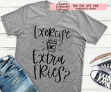 Exercise Or Extra Fries?  SVG DXF EPS PNG Cut File • Cricut • Silhouette