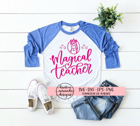 Magical Teacher SVG DXF EPS PNG Cut File • Cricut • Silhouette