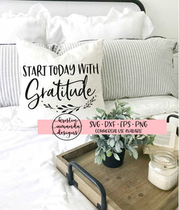 Start Today With Gratitude Fall SVG DXF EPS PNG Cut File • Cricut • Silhouette