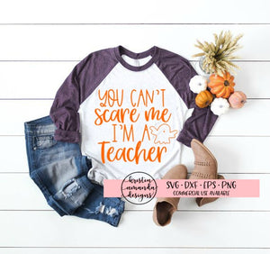 98130329bd6 You Can t Scare Me I m a Teacher Halloween SVG DXF EPS PNG