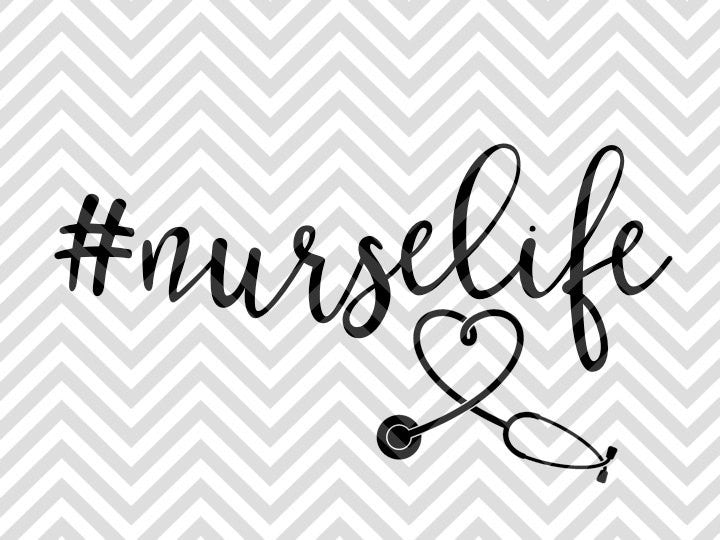 Nurse Life Heart Stethoscope SVG and DXF Cut File • PNG • Vector • Calligraphy • Download File • Cricut • Silhouette - SVG File Cricut Kristin Amanda Designs
