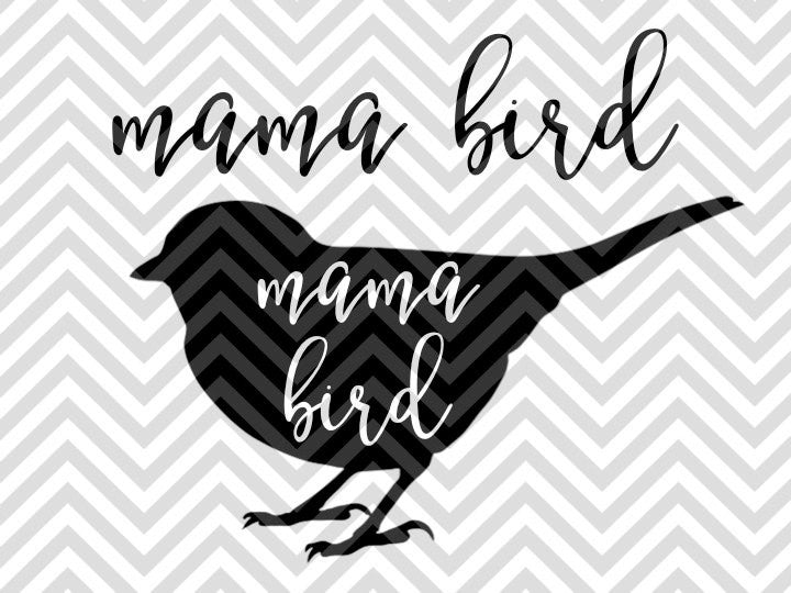 Mama Bird SVG and DXF Cut File • PNG • Vector • Calligraphy • Download File • Cricut • Silhouette - SVG File Cricut Kristin Amanda Designs