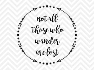 Not All Who Wander Are Lost • SVG Cut File and PDF • Vector • svg • Download File • DIY Sign • Graphic Overlay - SVG File Cricut Kristin Amanda Designs