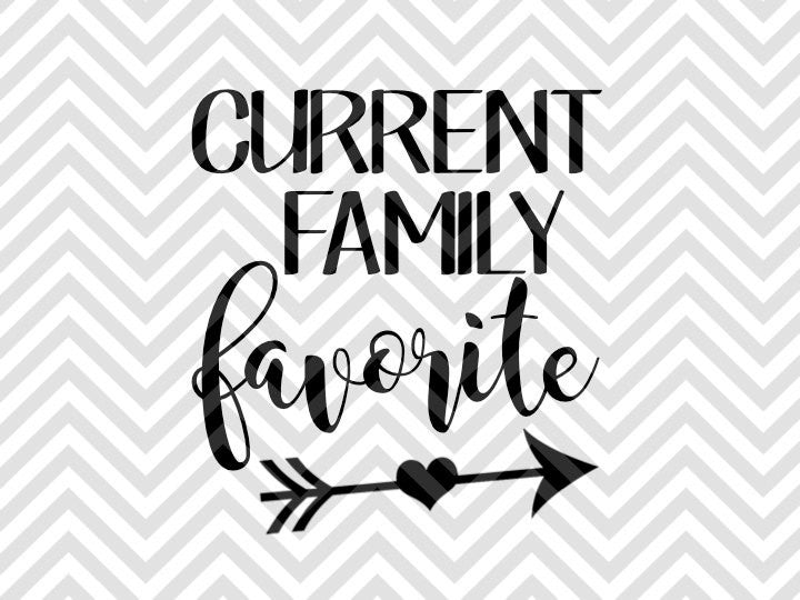 Current Family Favorite Newborn SVG and DXF Cut File • PNG • Vector • Calligraphy • Download File • Cricut • Silhouette - Kristin Amanda Designs