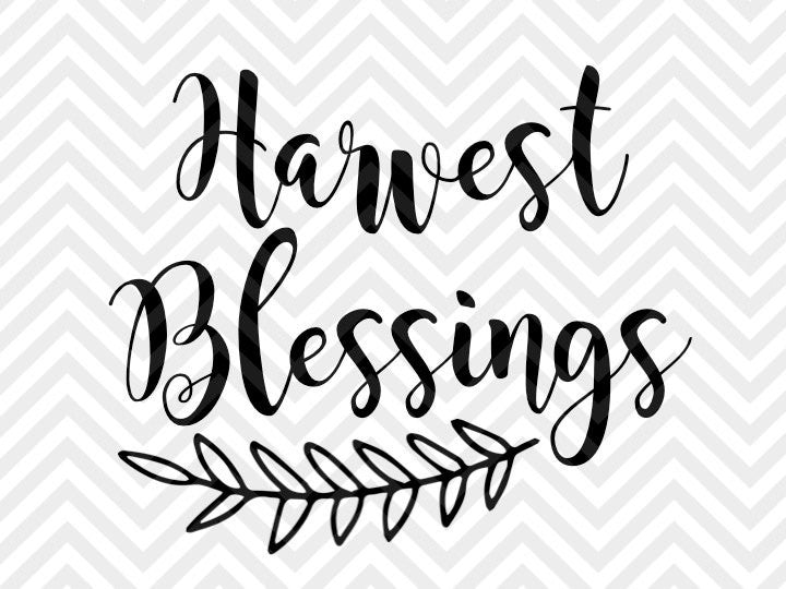 Harvest Blessings Fall SVG and DXF Cut File • PNG • Vector • Calligraphy • Download File • Cricut • Silhouette  Ask a question - SVG File Cricut Kristin Amanda Designs