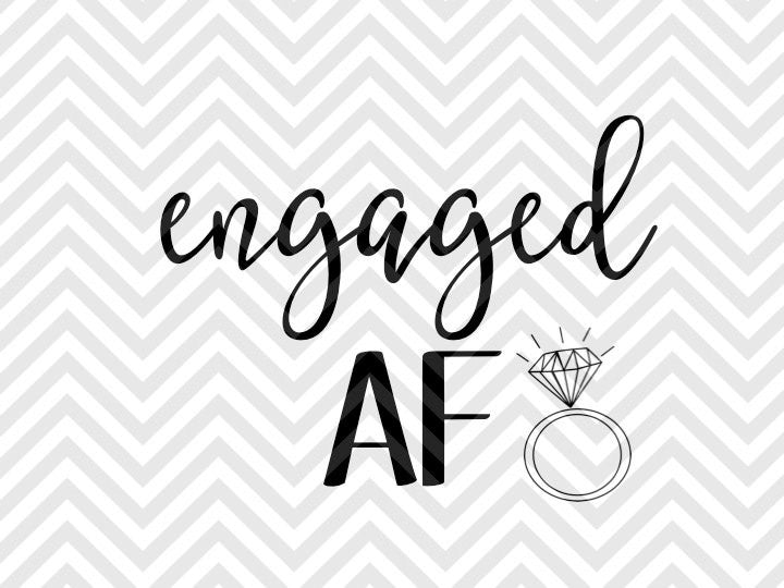 Engaged AF Wedding SVG and DXF Cut File •  Vector • Calligraphy • Download File • Cricut • Silhouette - Kristin Amanda Designs