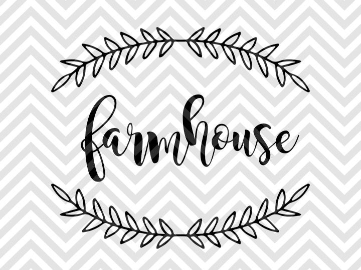 Farmhouse Laurel Svg And Dxf Cut File Pdf Vector