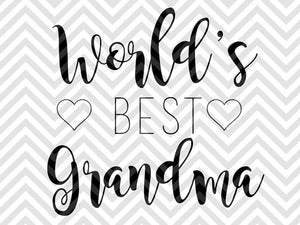 World's Best Grandma SVG and DXF Cut File • PDF • Vector • Calligraphy • Download File • Cricut • Silhouette - SVG File Cricut Kristin Amanda Designs