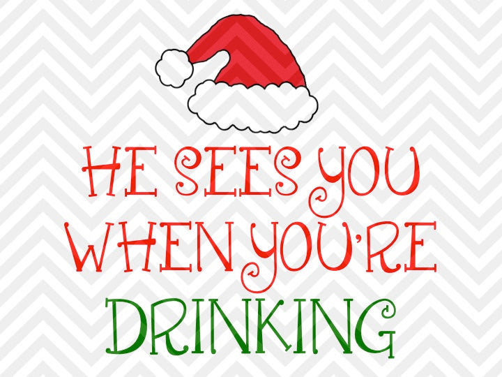 He Sees You When You're Drinking Christmas Wine  SVG and DXF Cut File • PNG • Vector • Calligraphy • Download File • Cricut • Silhouette - Kristin Amanda Designs