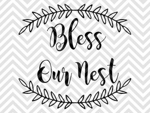 Bless Our Nest Svg And Dxf Cut File Pdf Vector Calligraphy Dow Kristin Amanda Designs