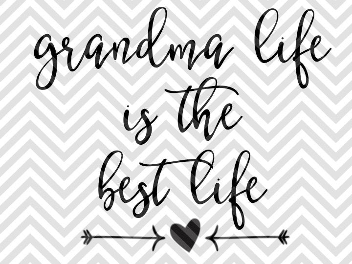 Grandma Life is the Best Life Nana SVG and DXF Cut File • PNG • Vector • Calligraphy • Download File • Cricut • Silhouette - Kristin Amanda Designs