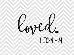 Loved 1 John 4:9 SVG and DXF Cut File • PNG • Vector • Calligraphy • Download File • Cricut • Silhouette - SVG File Cricut Kristin Amanda Designs
