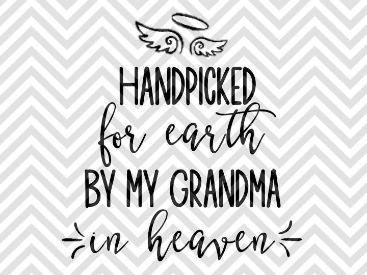 Handpicked For Earth By My Grandma In Heaven Svg And Dxf