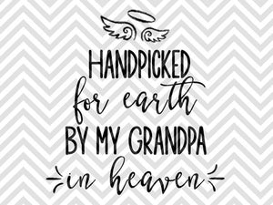 Handpicked for Earth by my Grandpa in Heaven SVG and DXF Cut File • PNG • Vector • Calligraphy • Download File • Cricut • Silhouette - Kristin Amanda Designs