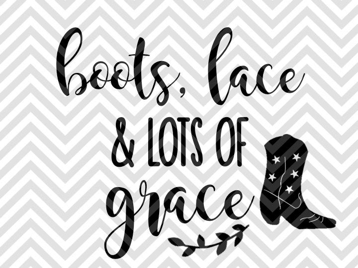 Boots Lace And Lots Of Grace Svg And Dxf Cut File Png