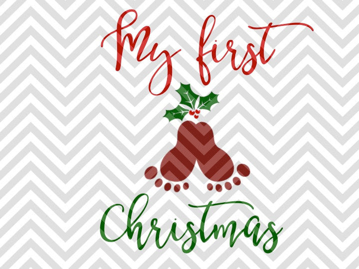My First Christmas Baby Feet Mistletoe SVG and DXF Cut File • PNG • Vector • Calligraphy • Download File • Cricut • Silhouette - SVG File Cricut Kristin Amanda Designs