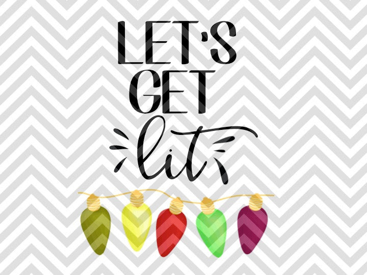 Let's Get Lit Christmas Lights SVG and DXF Cut File • PNG • Vector • Calligraphy • Download File • Cricut • Silhouette - SVG File Cricut Kristin Amanda Designs