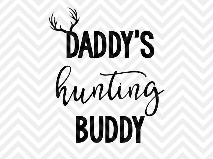 8a42c27a8 Daddy's Hunting Buddy Antlers SVG and DXF Cut File • PNG • Vector • Ca –  Kristin Amanda Designs