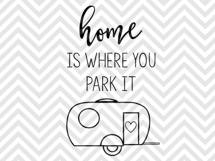 Home is Where You Park It Camper SVG and DXF Cut File • PNG • Vector • Calligraphy • Download File • Cricut • Silhouette - SVG File Cricut Kristin Amanda Designs