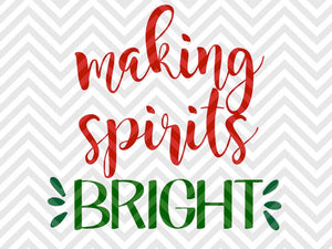Making Spirits Bright Christmas SVG and DXF Cut File • PNG • Vector • Calligraphy • Download File • Cricut • Silhouette - SVG File Cricut Kristin Amanda Designs