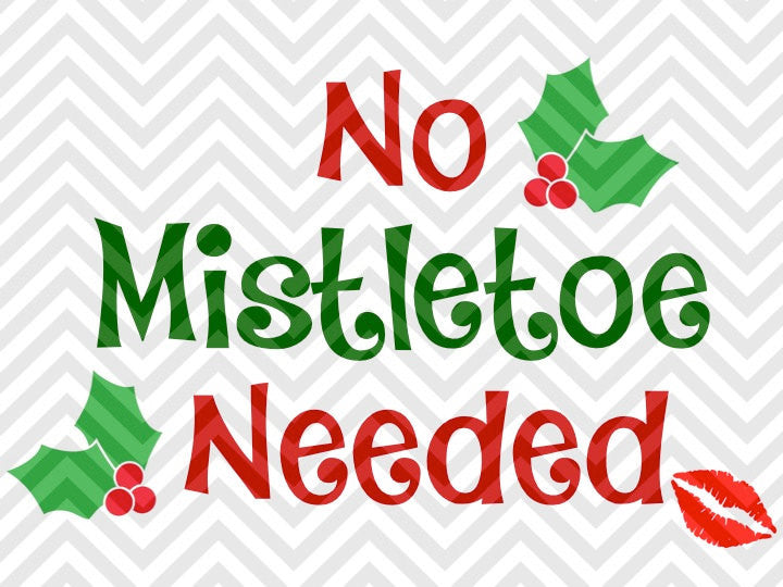 No Mistletoe Needed Baby Kisses Cute SVG and DXF Cut File • PNG • Vector • Calligraphy • Download File • Cricut • Silhouette - SVG File Cricut Kristin Amanda Designs