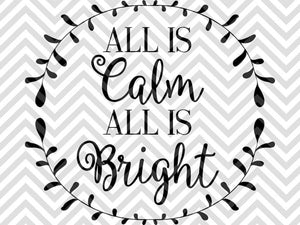 All Is Calm All Is Bright Christmas Wreath Svg And Dxf Cut File Png Kristin Amanda Designs
