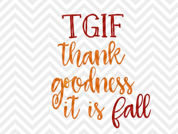 TGIF Thank Goodness It's Fall SVG and DXF Cut File • png • Vector • Calligraphy • Download File • Cricut • Silhouette - SVG File Cricut Kristin Amanda Designs